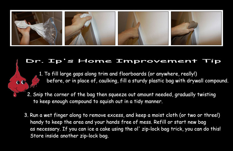Dr. Ip's Home Improvement Tip
