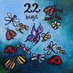 22 bugs